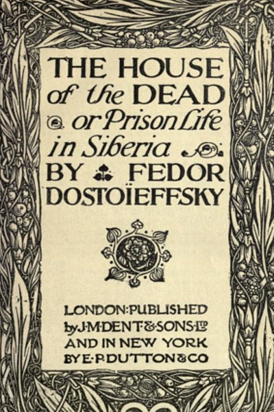 fyodor mikhaylovich dostoyevsky and the publication of the house of the dead in 1860 Hey,how are youthis is a page where you can read many valuable booksthere are novel,short story,story,dramaplz.