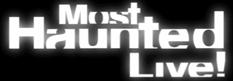 <i>Most Haunted Live!</i>