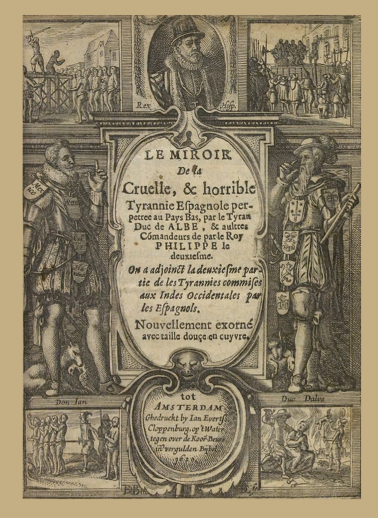 Le miroir de la cruelle et horrible tyrannie espagnole for Le miroir des courtisanes