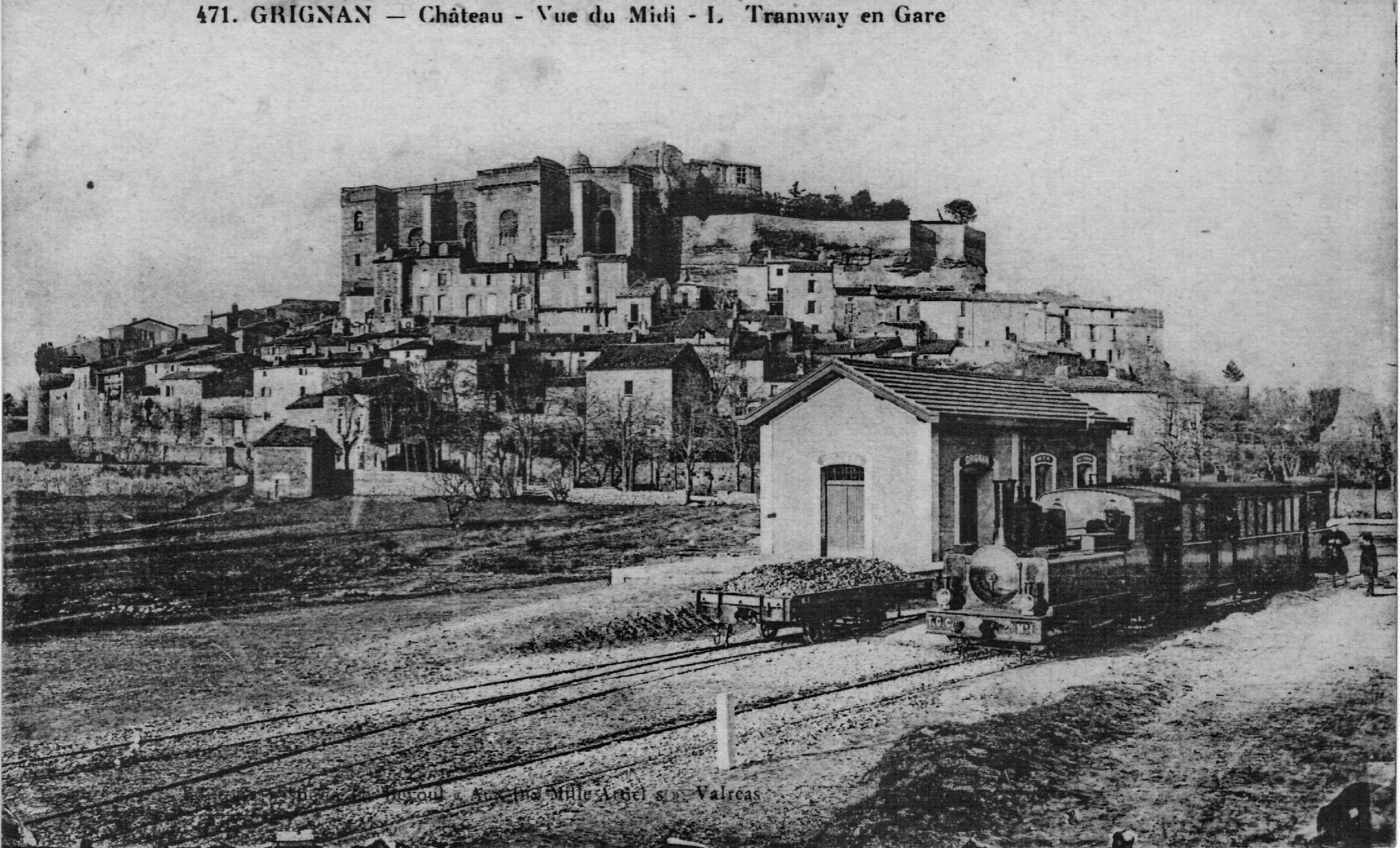 Villes et villages en cartes postales anciennes .. - Page 41 REVOUL_471_-_GRIGNAN_-_Chateau_-_Vue_du_Midi_-_L_-_Tramway_en_gare
