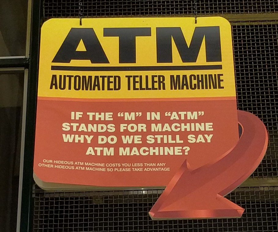If the 'M' in 'ATM' stands for machine, why do we still say ATM Machine?