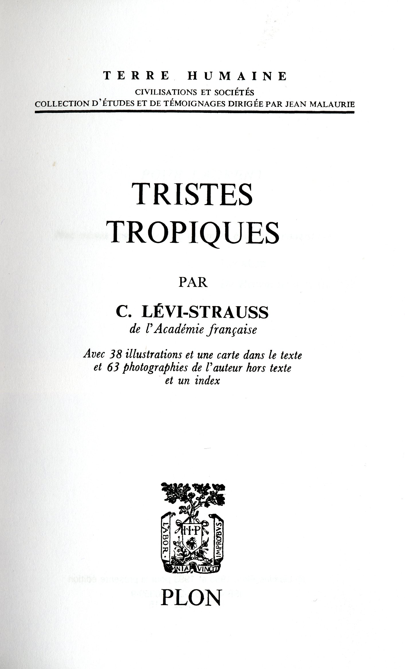 tristes tropiques by claude levi strauss essay I should like to point out that although i have written of the attempt of lévi-strauss to return anthropology to its philosophical roots, i by no means wish to suggest that claude lévi-strauss is a philosopher first and an anthropologist second, a position imputed to him by many (pocock, 1968: 27 netl, 1966: 880.