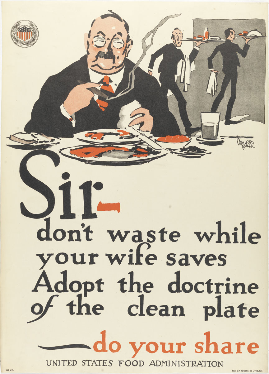 World War I-era poster shows a waiter looking askance at a glutenous gentlemen, who has ordered five plates of food, none of which he finished.