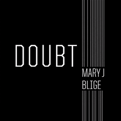 Doubt (Mary J. Blige song) 2015 song performed by Mary J. Blige