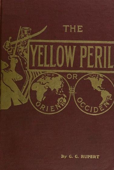 Cover of the third edition of G. G. Rupert's The Yellow Peril, depicting Uncle Sam engaged in a sword fight with a stereotypical pigtailed Chinese warrior. Yellow peril rupert.jpg