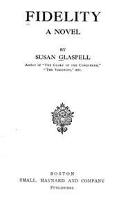 <i>Fidelity</i> (novel) novel written by author Susan Glaspell