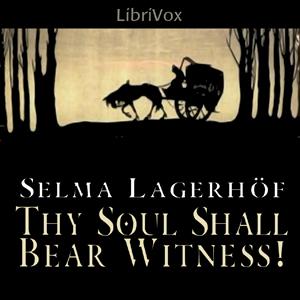<i>Thy Soul Shall Bear Witness!</i>