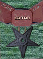 "A medal consisting of a wide dark-red ribbon from which hangs a five-pointed star with a circular hole in the middle. The star is made of a dark metal and points downwards. On the ribbon is written ""ECCE LUX"" and in the central part is written ""EDITOR""."