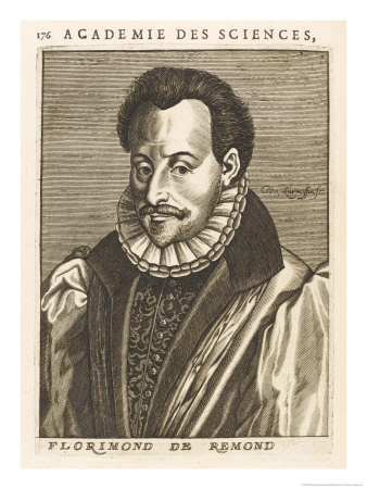Florimond de Raemond  ''3ème seigneur de Suquet, seigneur de La Combe et de La Rivallerie, sieur des Cheminées'', as a contemporary engraving