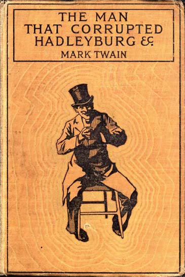 the man that corrupted hadleyburg by mark twain essay The man that corrupted hadleyburg , short story by mark twain satirizing the  vanity of the virtuous it was first published in harper's magazine in 1899 and.
