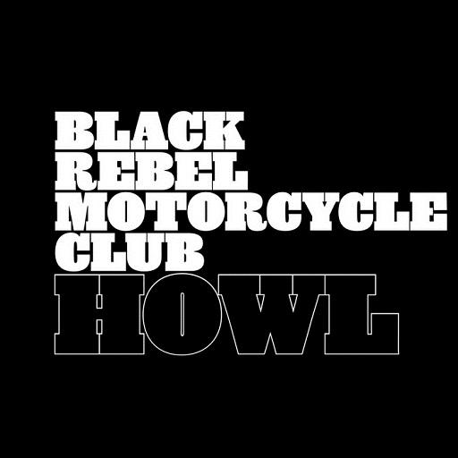 Black Rebel Motorcycle Club Howl