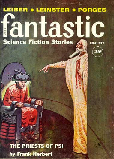 "Herbert's novella ""The Priests of Psi"" was the cover story for the February 1960 issue of Fantastic Fantastic 196002.jpg"