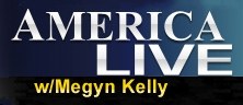 <i>America Live with Megyn Kelly</i> television series
