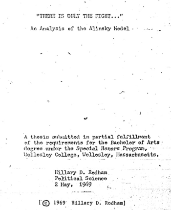 clinton alinsky thesis And her senior thesis was about saul alinsky it's true that clinton interviewed alinsky and wrote her undergraduate thesis on his political views.