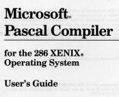 Microsoft Pascal Compiler for the 286 XENIX Operating System User's Guide, part number 8511I-330-05, document number 020-092-013, from 1985.