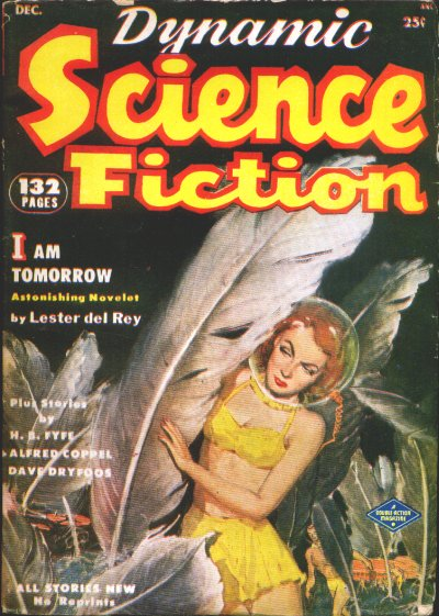 "del Rey's novelette ""I Am Tomorrow"" was the cover story in the debut issue of Dynamic Science Fiction in 1952 Dynamic science fiction 195212.jpg"