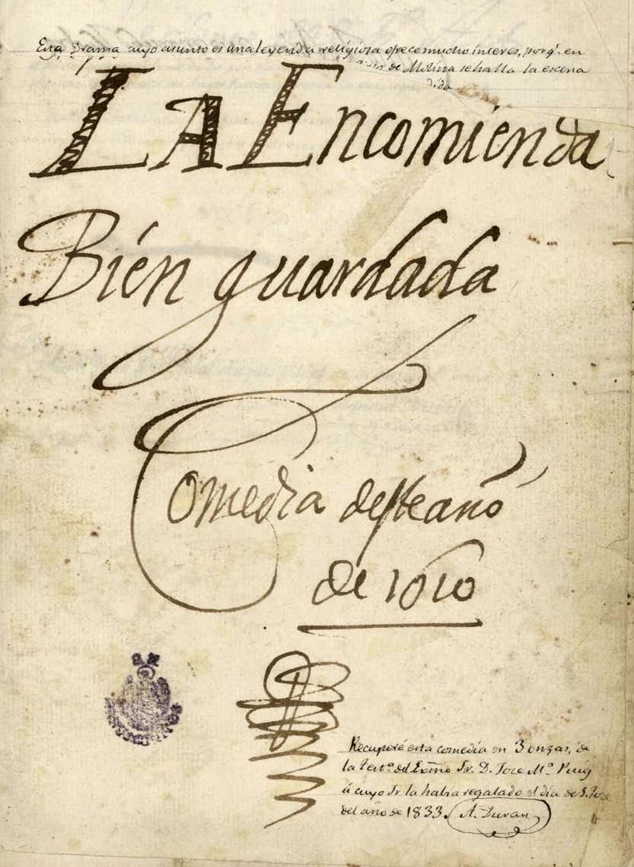 Manuscrito autógrafo de Lope de Vega de La encomienda bien guardada, firmado y fechado el 16 de abril de 1610, que tituló en páginas interiores y en su publicación en la Décima quinta parte de sus comedias (1621) La buena guarda.