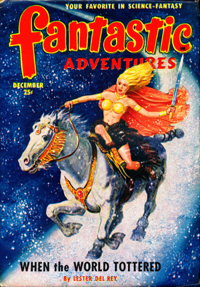 "del Rey's novella ""When the World Tottered"" was the cover story in the December 1950 issue of Fantastic Adventures , illustrated by Robert Gibson Jones Fantastic adventures 195012.jpg"
