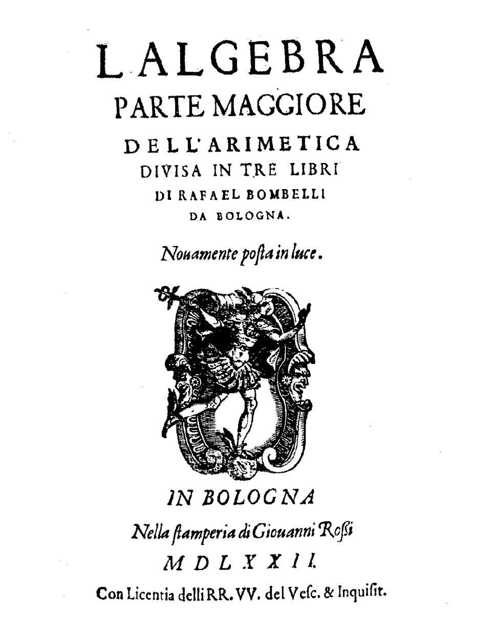 https://upload.wikimedia.org/wikipedia/commons/7/72/Bombelli_-_Algebra,_1572_-_56656.jpg