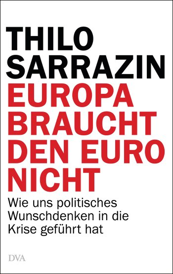 http://upload.wikimedia.org/wikipedia/commons/7/72/Thilo_Sarrazin-Europa_braucht_den_Euro_nicht--Cover.jpg