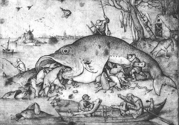 Big fishes eat small fishes - Pieter Bruegel the Elder