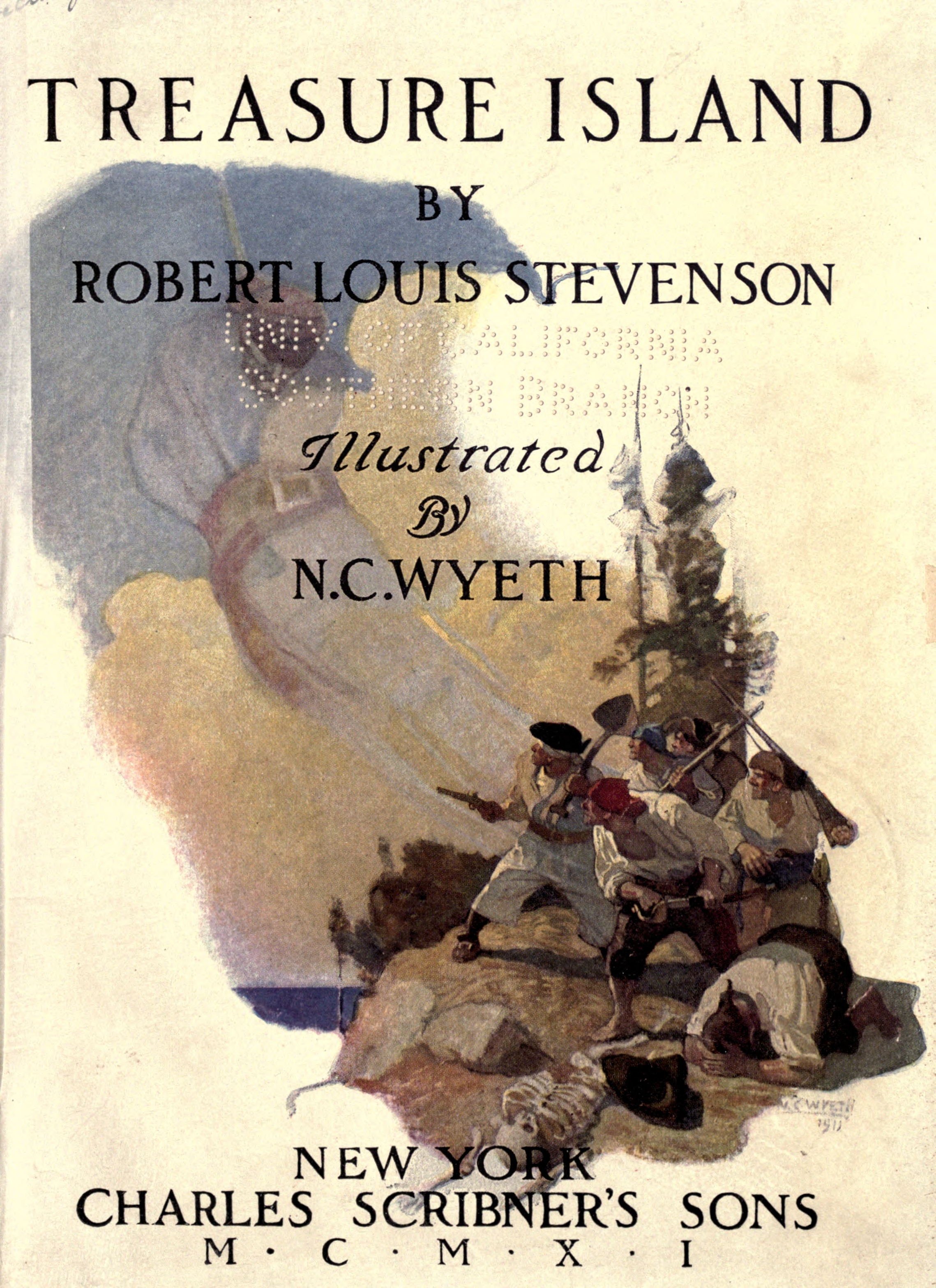 Title page of Treasure Island by Robert Louis Stevenson, Illustrated by N. C. Wyeth, published in New York by Charles Scribner's Sons, MCMXI. Painted illustration of a group of pirates and a skeleton on a cliff with the image of a ship in the clouds.