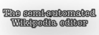 AutoWikiBrowser's slogan: The semi-automated Wikipedia editor