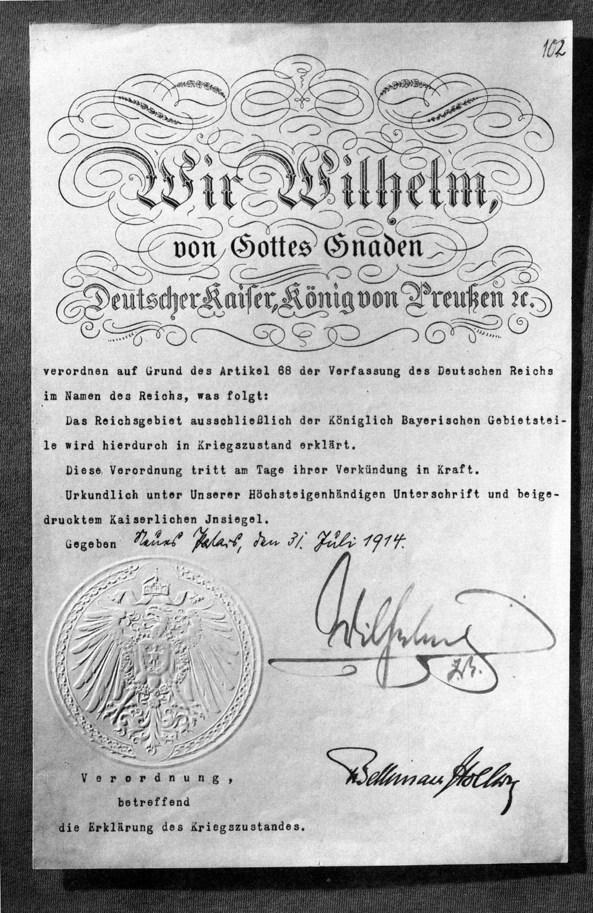 Wilhelm II. verordnete am 31. Juli 1914 den Kriegszustand (bekanntgegeben als Zustand der drohenden Kriegsgefahr) nach Art. 68 der Reichsverfassung