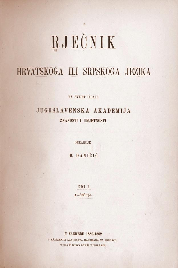 uro Dani i , Rje nik hrvatskoga ili srpskoga jezika (Croatian or Serbian Dictionary) 1882.