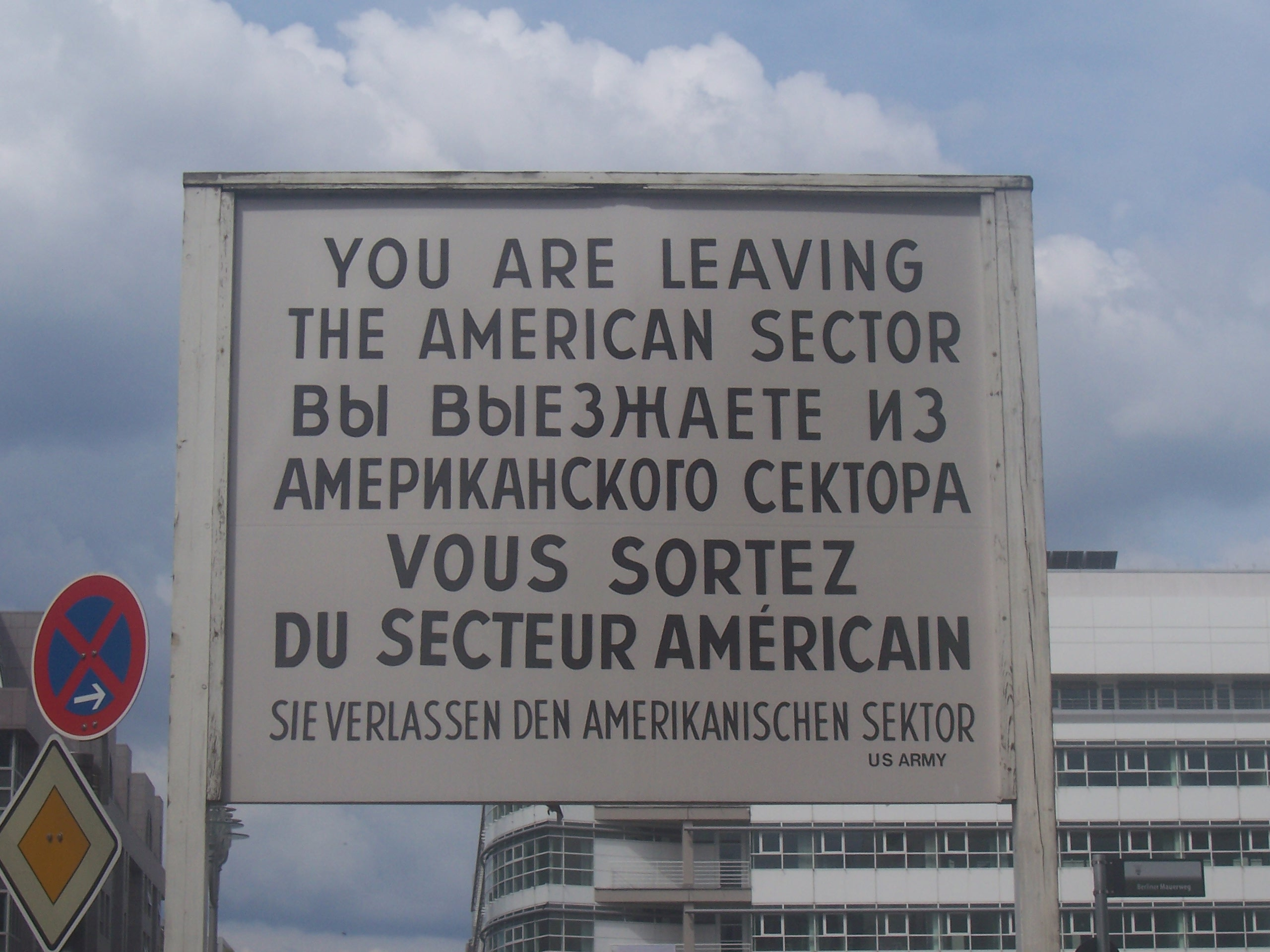 You are leaving the American Sector - https://upload.wikimedia.org/wikipedia/commons/8/83/Checkpoint_Charlie_sign.jpg