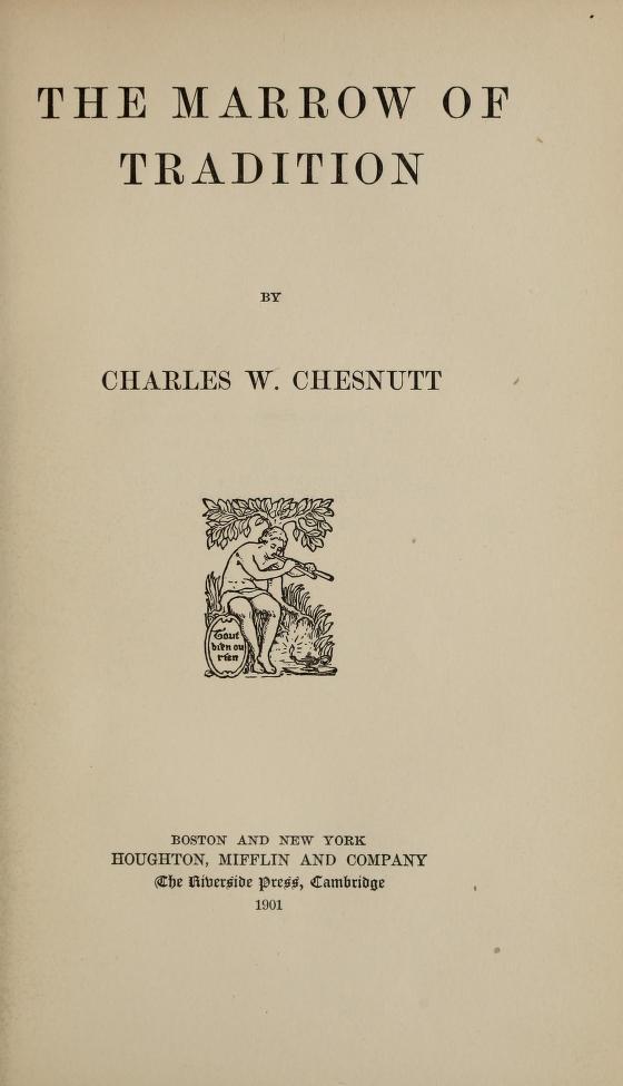marrow of tradition The marrow of tradition: charles w chesnutt, nancy bentley, university sandra gunning: 9780312194062: books - amazonca.