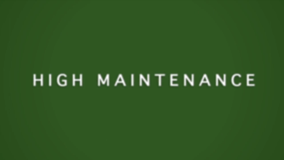 "The words ""High Maintenance"" in plain white text on a green background"