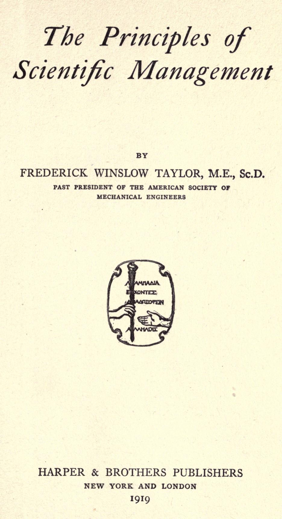 principles of frederick w taylor essay Make research projects and school reports about frederick winslow taylor easy with credible articles from our free, online encyclopedia and dictionary in 1881 taylor published an essay on metal cutting that generated a great deal of attention by engineers because of its rigorous examination of the individual steps.