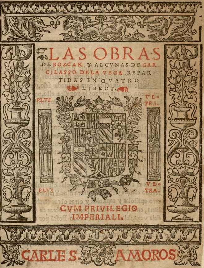 Portada de Las obras de Boscán y algunas de Garcilaso de la Vega repartidas en cuatro libros, Barcelona, Carlos Amorós, 1543.