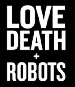 Picture of a movie: Love Death + Robots