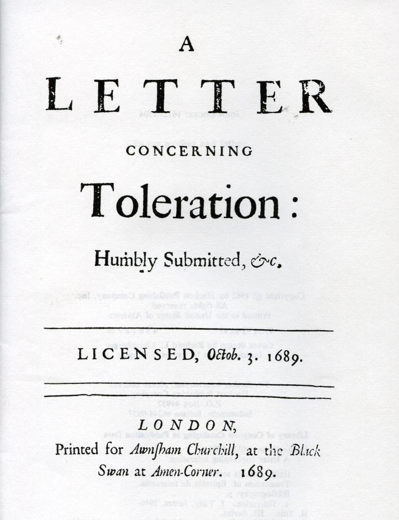 "john locke essay on religious toleration John locke on religious tolerance   locke closed his essay by stating that christians seeking to advance the christian church through ""arms that do not belong ."