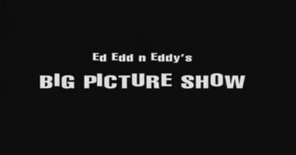 Ed, Edd n Eddy's Big Picture Show - Wikipedia Ed Edd N Eddy Big Picture Show