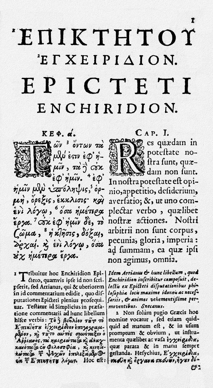 an analysis of the philosophical work the enchiridion by epictetus Stoicism deals with three major areas logic, natural philosophy (physics), and ethics epictetus focused his teachings mostly on ethics epictetus himself apparently did not write, but one of his students, the historian arrian, wrote two works, enchiridion (handbook) and the discourses, based on notes that he.