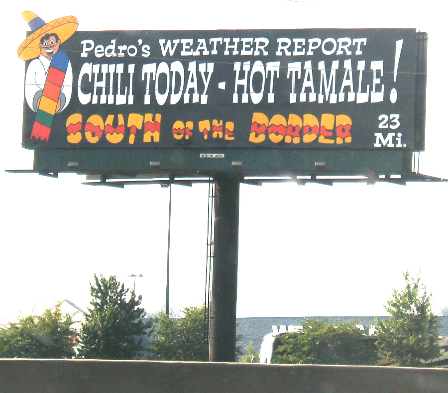 File:South of the Border sign 23 - Pedros Weather Report Chilli