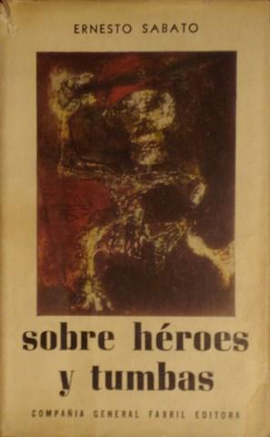 Sobre héroes y tumbas — Ernesto Sabato cover