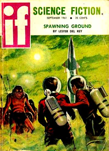 "del Rey's ""Spawning Ground"" was the cover story in the September 1961 issue of If If 196109.jpg"