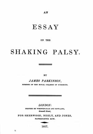 parkinson essay on the shaking palsy 2018-6-16  本病由parkinson(1817)首先描述。 an essay on the shaking palsy chapter i definition-history-illustrative cases shaking palsy.
