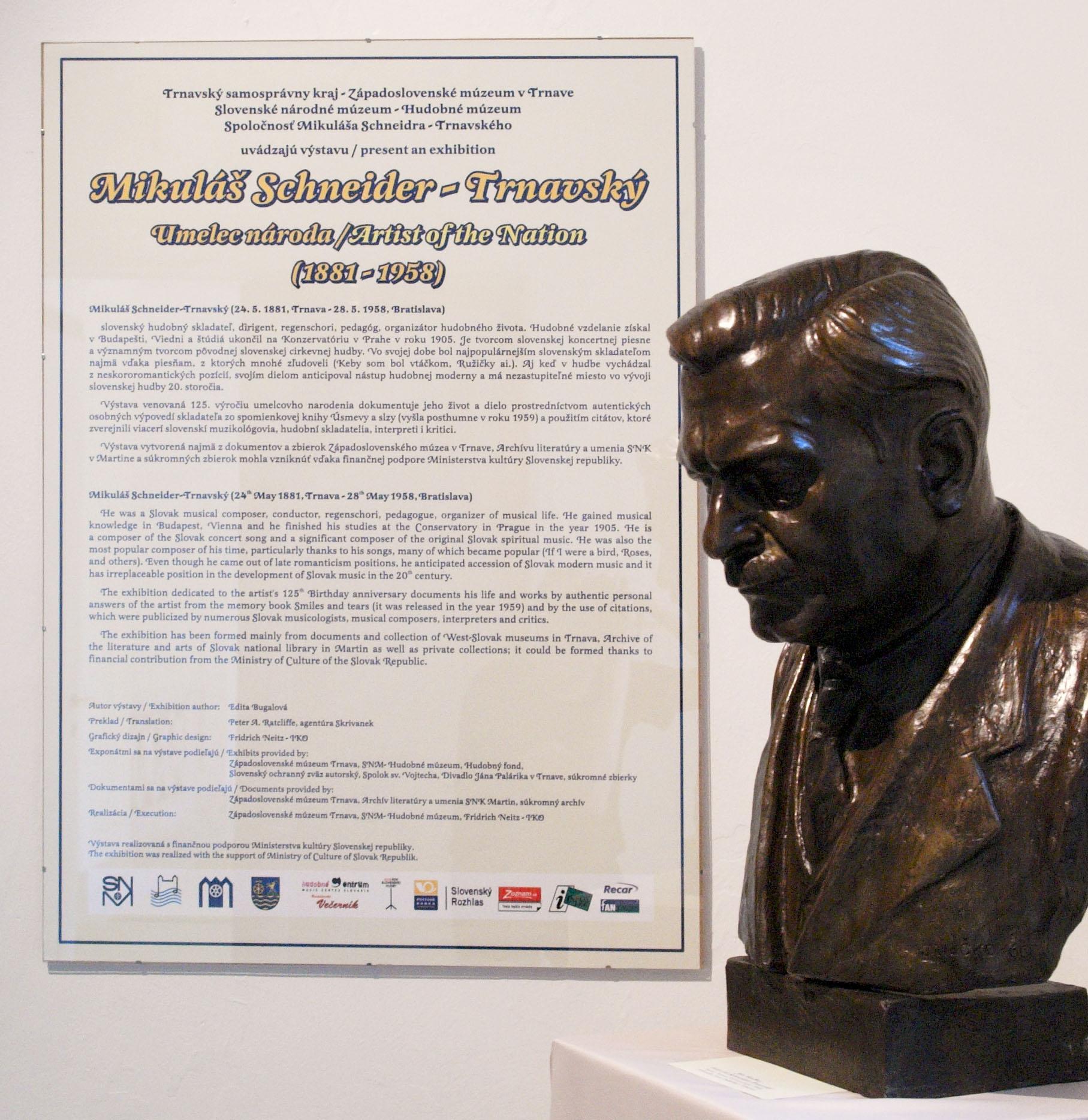 Bronze bust of M. Schneider-Trnavský at [[Bratislava Castle