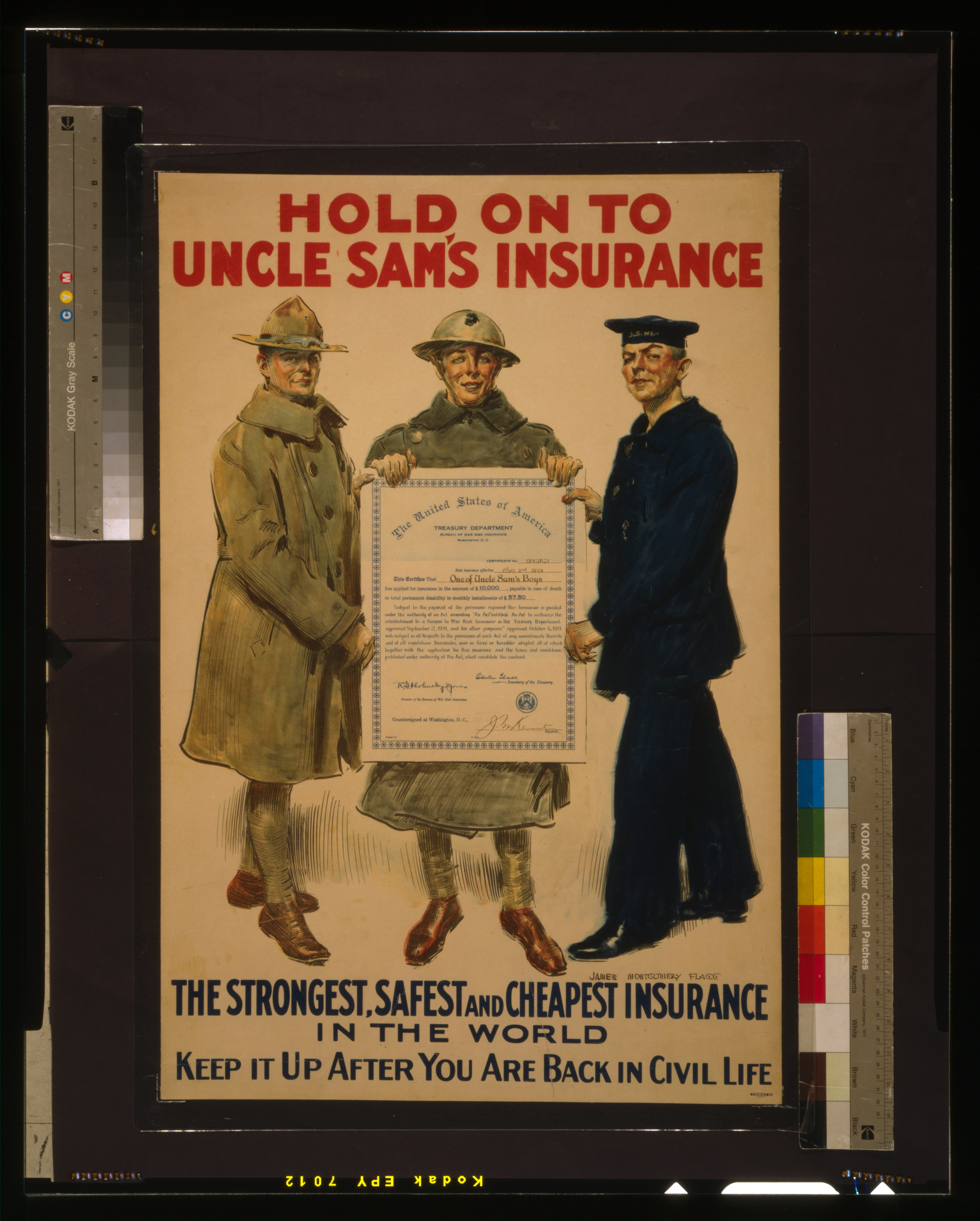 on to Uncle Sam's insurance, the strongest, safest and cheapest insurance in the world - Keep it up after you are back in civil life - James Montgomery