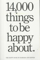 Barbara Ann Kipfer – 14,000 Things to be Happy About cover.jpg