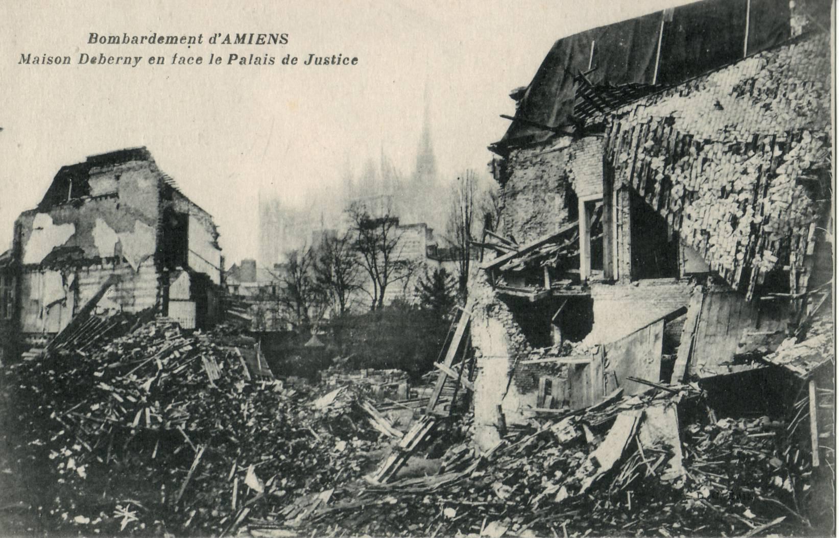 Bombardement d'AMIENS - Maison Deberny en face du Palais de Justice