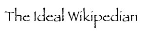 The ideal Wikipedian.png