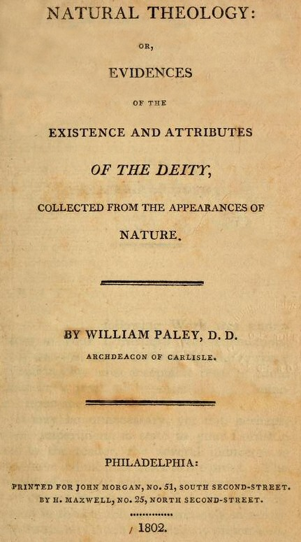 Title Page of William Paley's Natural Theology or Evidences of the Existence and Attributes of the Deity, 1802 William Paley Natural Theology or Evidences of the Existence and Attributes of the Deity Title Page 1802.jpg