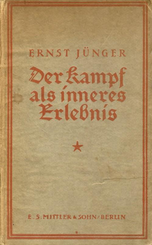 Ernst Juenger: Der Kampf als inneres Erlebnis