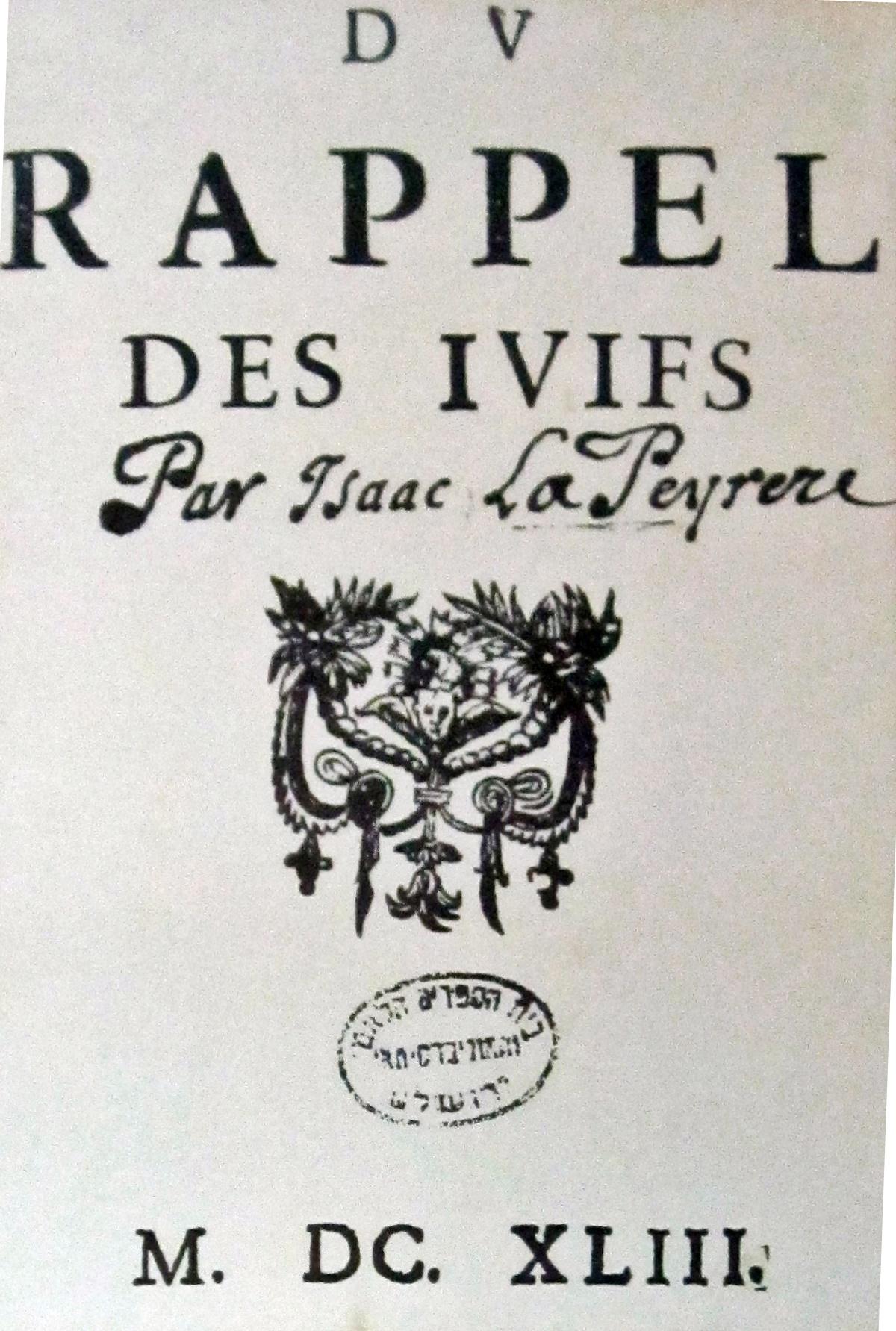 ''Du rappel des Juifs'' by Isaac de La Peyrère